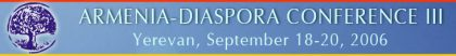 Thoughts on the 3rd Armenia – Diaspora Conference (18-20 September 2006)