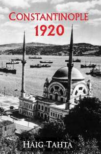 Constantinople 1920: a new book by Haig Tahta