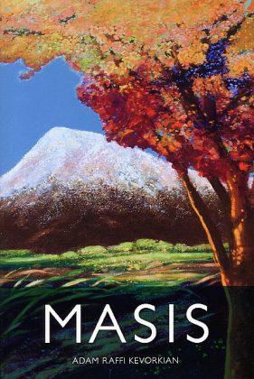 Masis: a debute novel by Adam Raffi Kevorkian