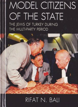 Model Citizens of the State: The Jews of Turkey during the Multi-Party Period
